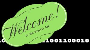 Welcome to the Digital Age